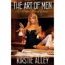 The Art of Men (I Prefer Mine al Dente) (English Edition)