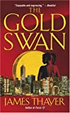 The Gold Swan, James Stewart Thayer and James Thayer, 0671034332