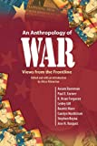 An Anthropology of War: Views from the Frontline