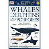 Smithsonian Handbooks Whales Dolphins And Porpoises