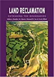 Land Reclamation - Extending the Boundaries, , 9058095622