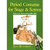 Period Costume for Stage and Screen: Patterns for Women's Dress 1500-1800