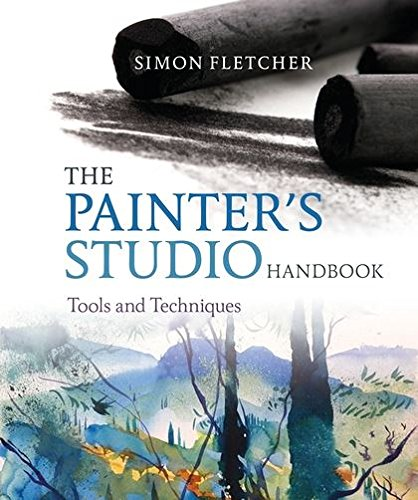 Painters Studio - The Painter's Studio Handbook: Tools and Techniques