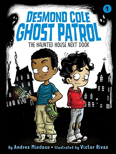 the haunted house next door desmond cole ghost patrol book 1