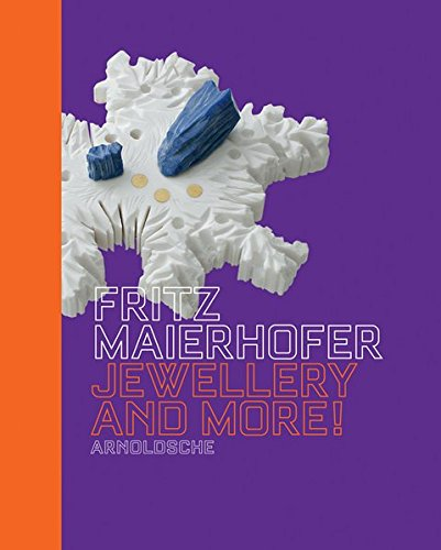 Fritz Maierhofer: Jewellery & More! by Arnoldsche Verlagsanstalt