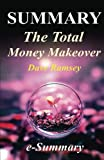 img - for Summary - The Total Money Makeover: By Dave Ramsey - A Proven Plan for Financial Fitness (he Total Money Makeover: A Complete Summary - Book, Paperback, Workbook, Audio, Audible, Hardcover) book / textbook / text book