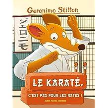 Le Karaté, c'est pas pour les ratés ! (French Edition)