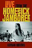 Live from the Homesick Jamboree (Wesleyan Poetry Series)