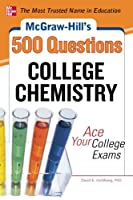 McGraw-Hill's 500 College Chemistry Questions: Ace Your College Exams Front Cover