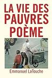 La Vie des Pauvres Poeme, Emmanuel Latouche, 1479772461