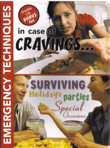 Read Online In Case of Cravings/Surviving Holidays-Parties-Special Occasions - Emergency Techniques Fat Loss Program (SMART Techniques Automatic FAT LOSS Program) [Double CD] ebook