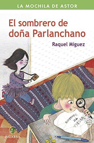 El sombrero de doña Parlanchano (La mochila de Astor. Serie verde) (Spanish
