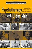 Psychotherapy with Older Men, Tammi Vacha-Haase and Stephen R. Wester, 0415998638