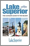 Lake Superior, The Ultimate Guide to the Region, Second Edition