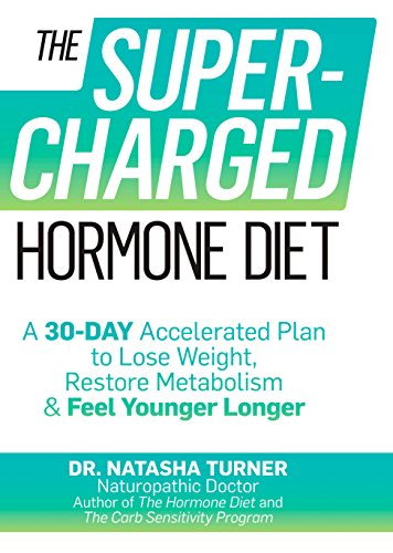 The Supercharged Hormone Diet A 30 Day Accelerated Plan To Lose Weight Restore