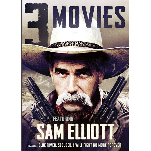 The Sam Elliott Collection: Blue River / Seduced: Pretty When You Cry / I WIll Fight No More Forever