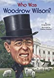 img - for Who Was Woodrow Wilson? (Turtleback School & Library Binding Edition) book / textbook / text book