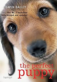 Perfect Puppy: Take Britain's Number One Puppy Care Book With Yo
