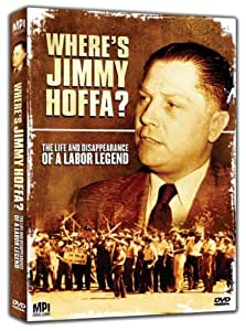 Where's Jimmy Hoffa?: The Life and Disappearance of a Labor Legend