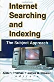 Internet Searching and Indexing : The Subject Approach, , 0789010305