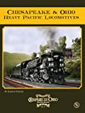 Chesapeake & Ohio Heavy Pacific Locomotives