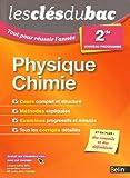 Les Clés du Bac - Tout pour réussir l'année - Physique Chimie 2nde