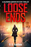 Loose Ends: A Private Investigator Crime and Suspense Mystery Thriller (California Corwin P. I. Mystery Series Book 1)