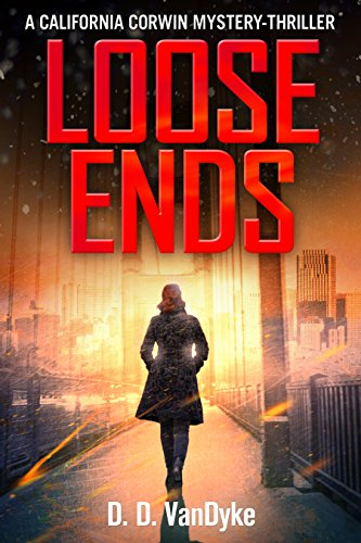 Loose Ends: A Private Investigator Crime and Suspense Mystery Thriller (California Corwin P. I. Mystery Series Book 1) by [VanDyke, D. D.]