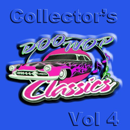 Collector's Doo Wop Classics Vol 4