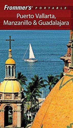Frommer's Portable Puerto Vallarta, Manzanillo & Guadalajara