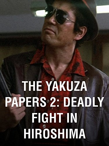 The Yakuza Papers 2: Deadly Fight in Hiroshima (Yakuza Papers)