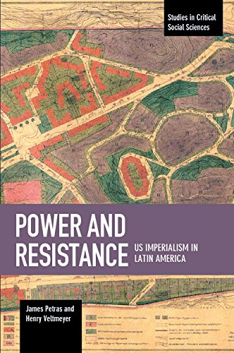 Power and Resistance: US Imperialism in Latin America (Studies in Critical Social Sciences)