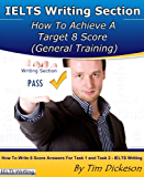 IELTS Writing Section - How To Achieve A Target 8 Score (General Training) (English Edition)