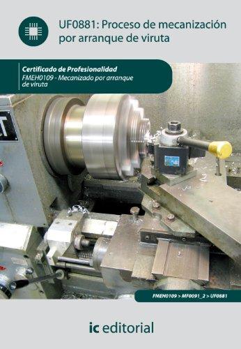 Descargar Libro Proceso De Mecanización Por Arranque De Viruta. Fmeh0109 - Mecanizado Por Arranque De Viruta José Miguel Cabrero Armijo