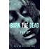 Burn The Dead: Purge (Book Two In The Zombie Saga)