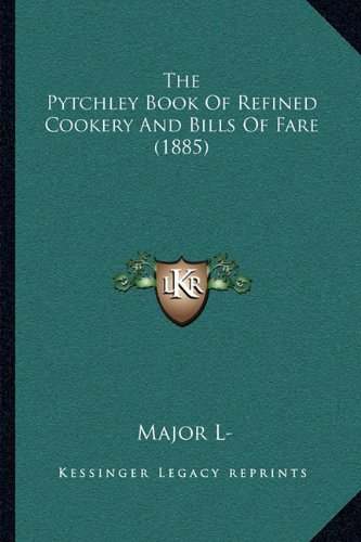 Download The Pytchley Book Of Refined Cookery And Bills Of Fare (1885) ePub fb2 book