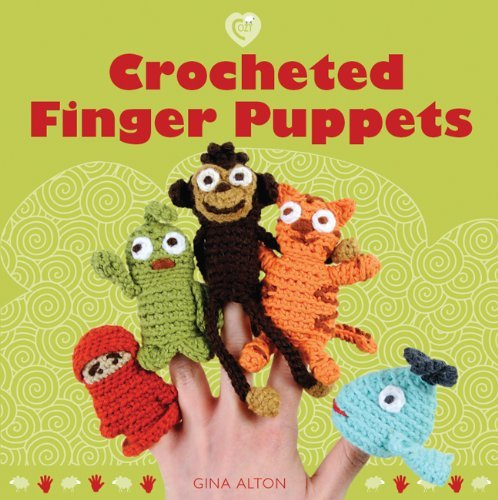 Crocheted Finger Puppets (Cozy) by Gina Alton (2010-02-02) Crocheted Finger Puppets