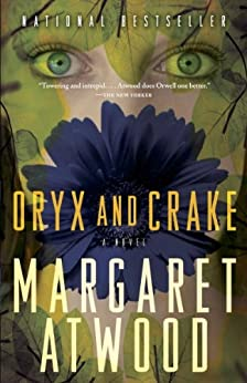 Oryx and Crake (MaddAddam Trilogy, Book 1) by [Atwood, Margaret]