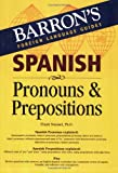 Spanish Pronouns and Prepositions, Frank Nuessel, 0764134647