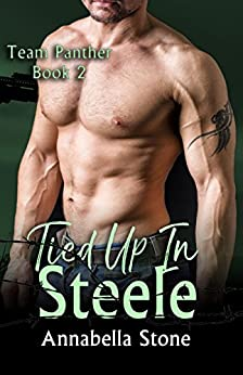 Tied Up In Steele (Delta Force - Team Panther Book 2) by [Stone, Annabella]