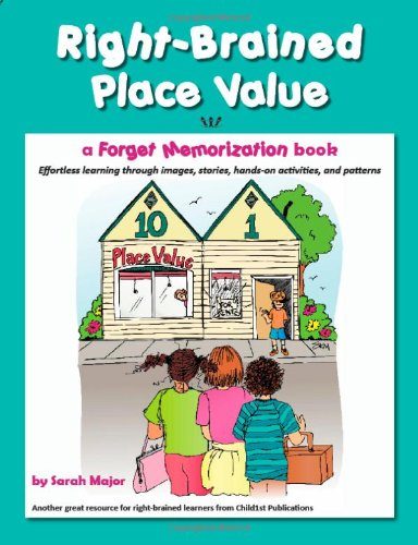 Right-Brained Place Value: Sarah Major: 9781936981557: Amazon.com ...