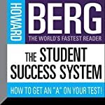 The Student Success System: How to Get an 'A' on Your Test! | Howard Stephen Berg
