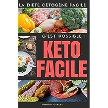 Keto Facile: La diète cétogène facile