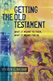 img - for Getting the Old Testament: What It Meant to Them, What It Means for Us book / textbook / text book