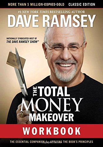 The Total Money Makeover Workbook: Classic Edition: The Essential Companion for Applying the Books Principles