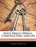Rock Drills, Eustace M. Weston, 1144478650