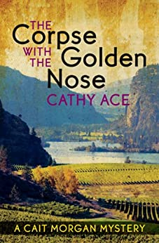 The Corpse with the Golden Nose (A Cait Morgan Mystery) by [Ace, Cathy]