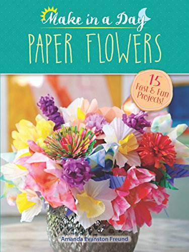 Make in a day paper flowers kindle edition by amanda evanston make in a day paper flowers by freund amanda evanston mightylinksfo
