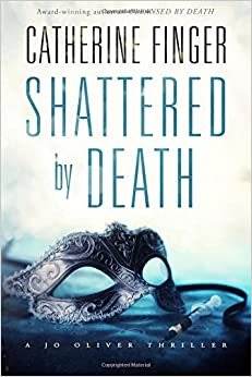 Book Shattered By Death: A Jo Oliver Thriller Book Two: Volume 2