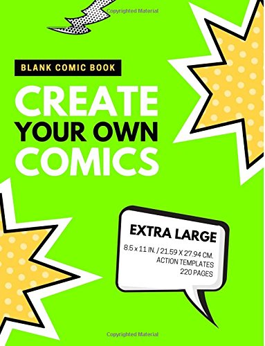 Blank Comic Book: Create Your Own Comics: Extra Large, 220 Pages, Action Templates (Blank Comic Book for Kids) (Volume 6) Text fb2 book